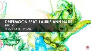 Driftmoon featuring Laurie Ann Haus - Felix