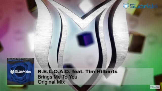 R.E.L.O.A.D. feat. Tim Hilberts - Brings Me To You