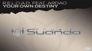 R.E.L.O.A.D. feat. ArDao - Your Own Destiny (Extended Mix)