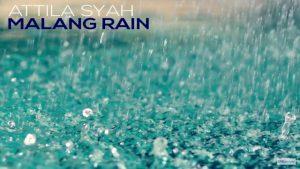 Attila Syah - Malang Rain