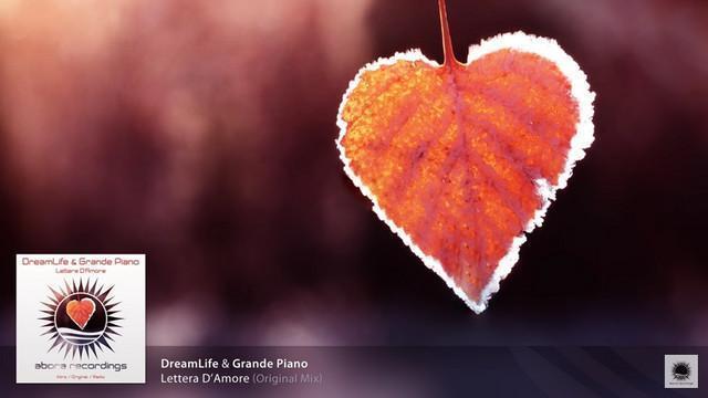 DreamLife & Grande Piano - Lettera D'Amore